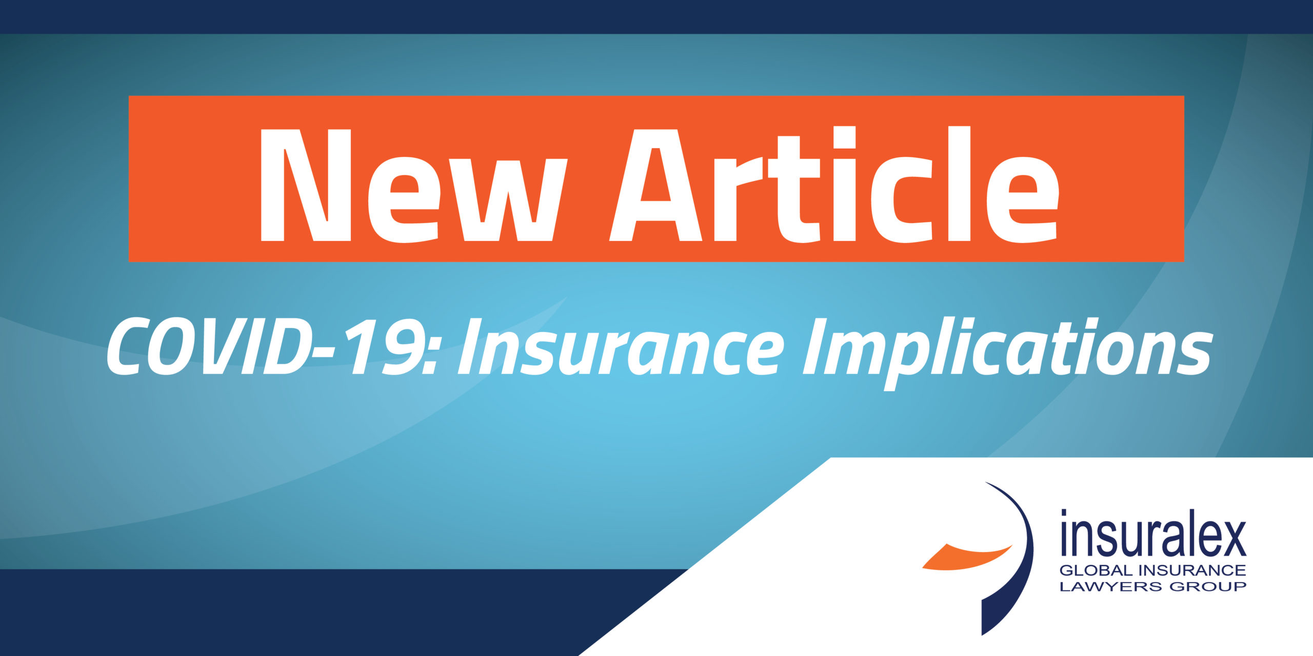 Covid 19 Insurance Implications Insuralex Home